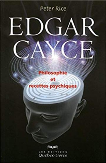 Edgar Cayce - Philosophie et recettes psychiques
