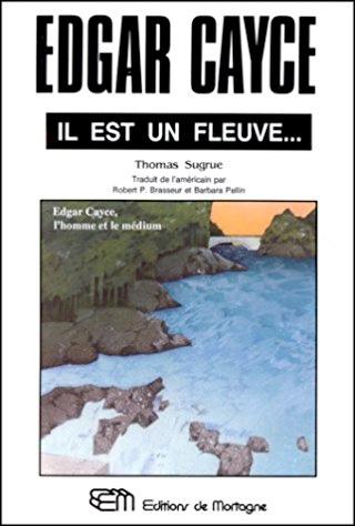 Edgar Cayce: il est un fleuve...