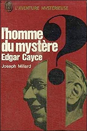 Edgar Cayce. l'homme du mystère