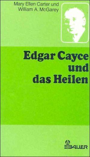 Edgar Cayce und das Heilen