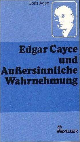 Edgar Cayce und Aussersinnliche Wahrnehmung