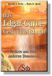 Das grosse Edgar Cayce Gesundheitsbuch