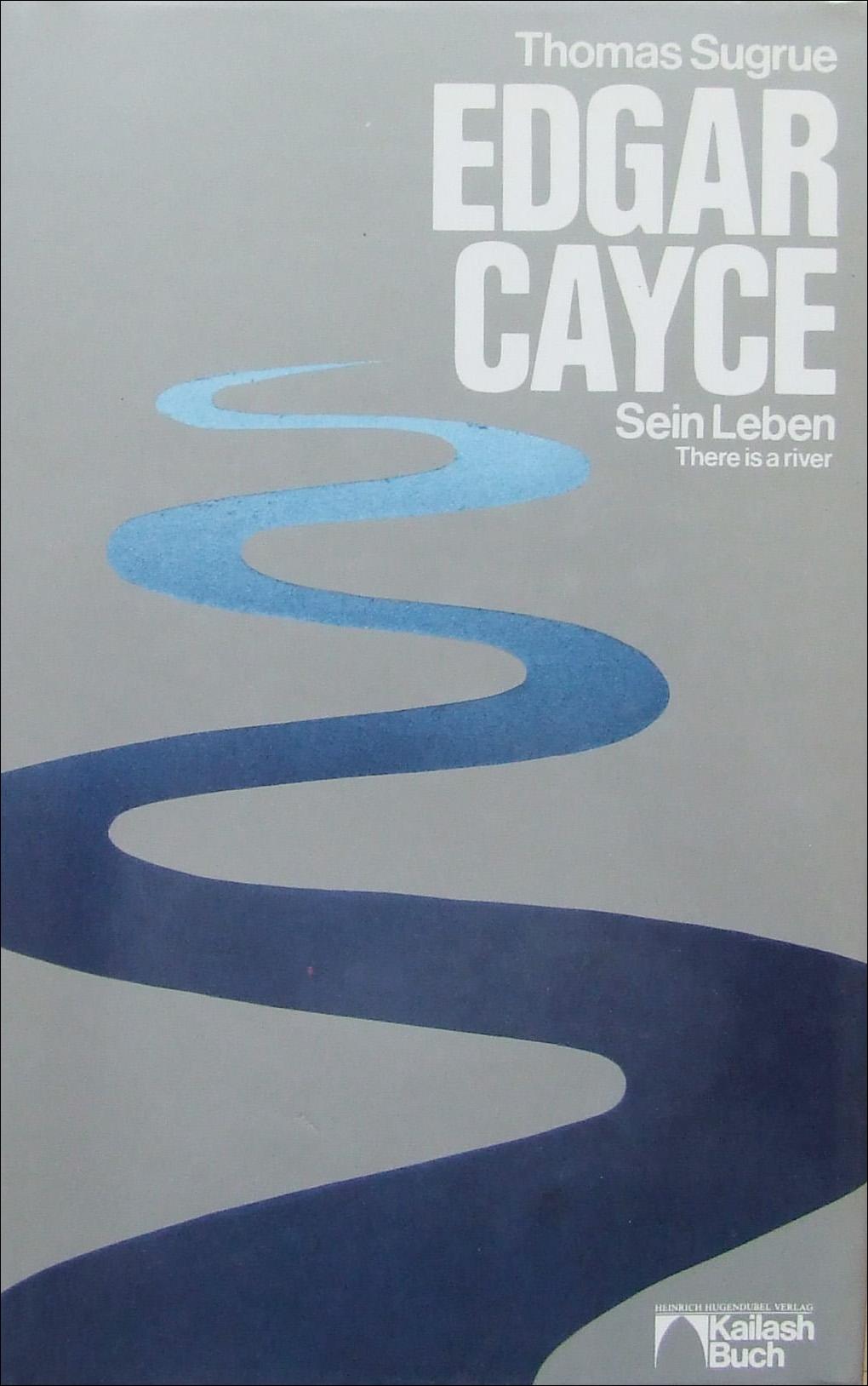 Edgar Cayce - Sein Leben - Die Geschichte eines schicksalhaften Lebens