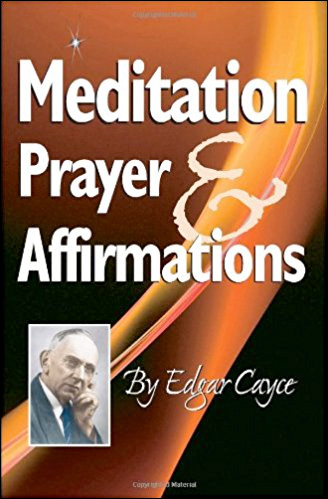 Meditation, Prayer and Affirmations
