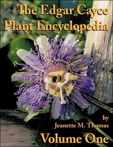 The Edgar Cayce Plant Encyclopedia (Volume 1)