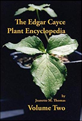 The Edgar Cayce Plant Encyclopedia (Volume 2)