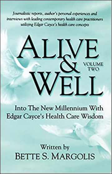Alive & Well - Volume Two - Into the New Millenium with Edgar Cayce's Health Care Wisdom