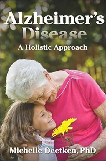 Alzheimer's Disease - A Holistic Approach