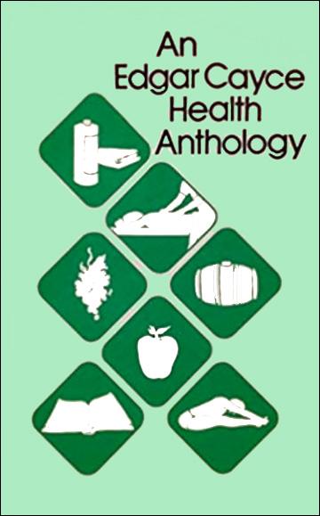 An Edgar Cayce Health Anthology