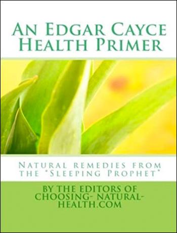 An Edgar Cayce Health Primer