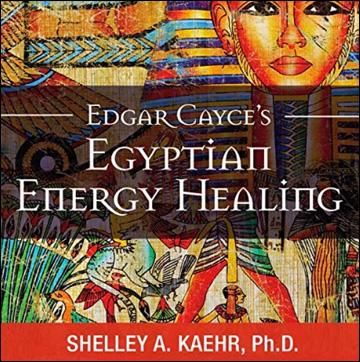 Edgar Cayce's Egyptian Energy Healing