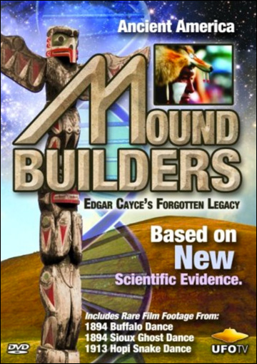 Ancient America's Mound Builders - Edgar Cayce's Forgotten Legacy - DVD