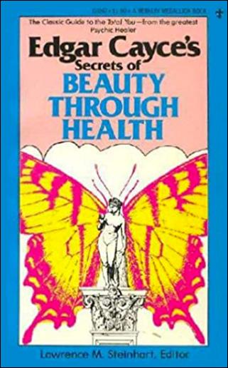 Edgar Cayce's Secrets of Beauty Through Health
