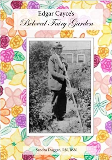 Edgar Cayce's Beloved Fairy Garden