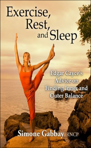 Exercise, Rest, and Sleep - Edgar Cayce's Advice on Finding Inner and Outer Balance