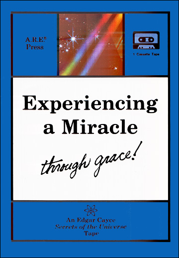 Experiencing a Miracle Through Grace - Cassette Tape - Edgar Cayce Secrets of the Universe Series