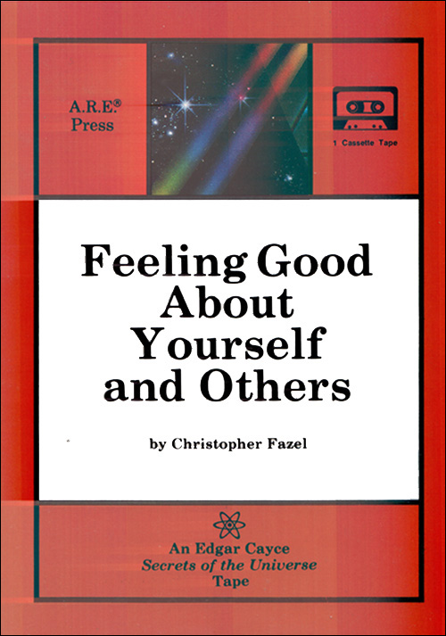Feeling Good About Yourself and Others - Cassette Tape - Edgar Cayce Secrets of the Universe Series