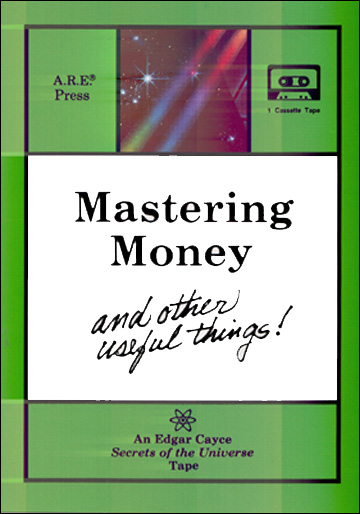 Mastering Money and Other Useful Things - Cassette Tape - Edgar Cayce Secrets of the Universe Series
