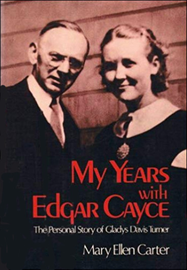 My Years with Edgar Cayce, the Personal Story of Gladys Davis Turner