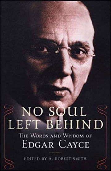 No Soul Left Behind - The Words and Wisdom of Edgar Cayce