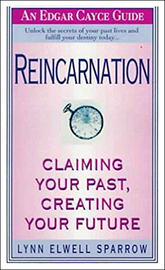 Reincarnation, Claiming Your Past, Creating Your Future