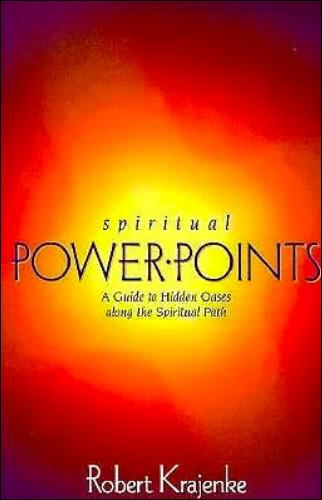 Spiritual Power Points - A Guide to Hidden Oases Along the Spiritual Path