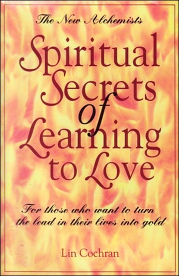 Spiritual Secrets of Learning to Love
