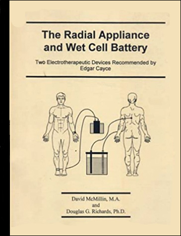 The Radial Appliance and Wet Cell Battery: Two Electrotherapeutic Devices Recommended by Edgar Cayce