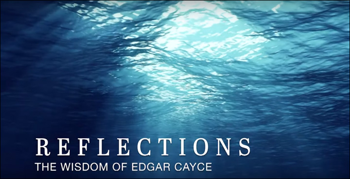 YouTube videos - Reflections, the Wisdom of Edgar Cayce