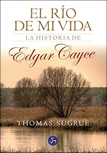 El Rio de mi Vida - La Historia de Edgar Cayce