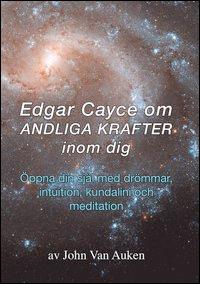 Edgar Cayce om andliga krafter inom dig