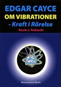 Edgar Cayce om vibrationer